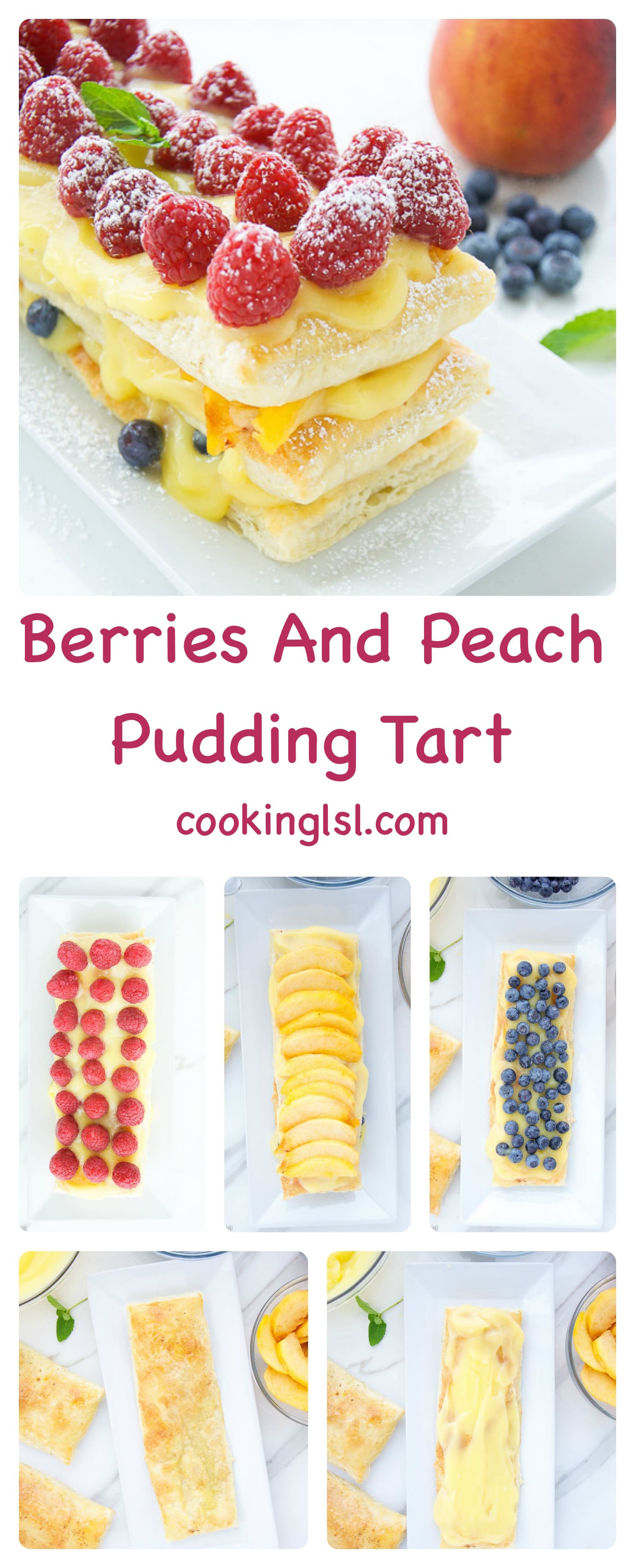Berries And Peach Pudding Tart - fresh blueberries, raspberries and peaches stacked in three layers with delicious vanilla pudding and crispy, freshly baked puff pastry, topped with powdered sugar.