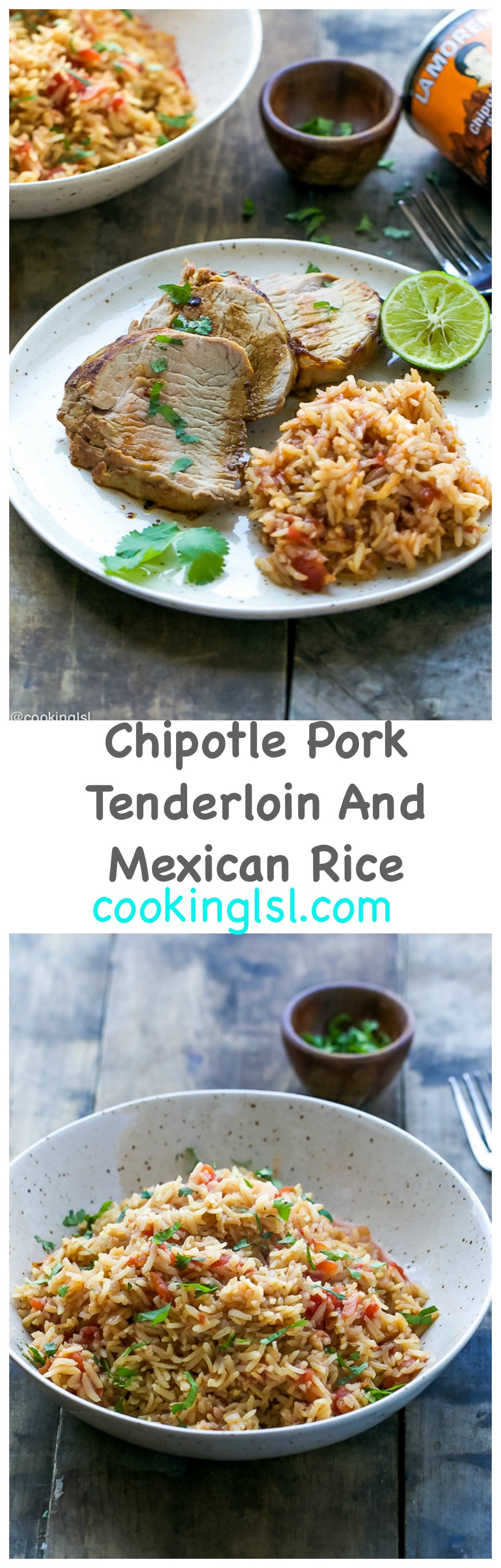 Chipotle Pork Tenderloin And Mexican Rice Recipe - pork tenderloin in a flavorful marinade with La Morena® chipotle chiles in adobo sauce, garlic, orange juice, oregano and cumin. Served with a very simple to make Mexican style rice.  #chipotle #porktenderloin #mexicanrecipe