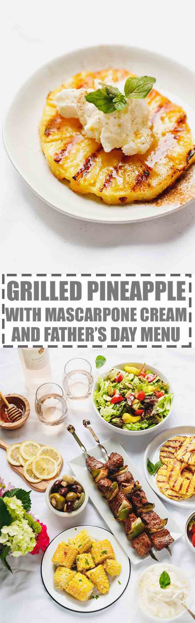 Grilled Pineapple Recipe And Father's Day Menu - simple and delicious grilling season dessert, made with just five ingredients. Easy Father's Day meal ideas and a trip to The Fresh Market. #GRILLEDPINEAPPLE #AD #TheFreshMarket, #TFMGetGrilling
