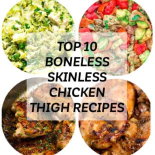 A collage of the best, top 10 boneless skinless chicken thigh recipes on the web