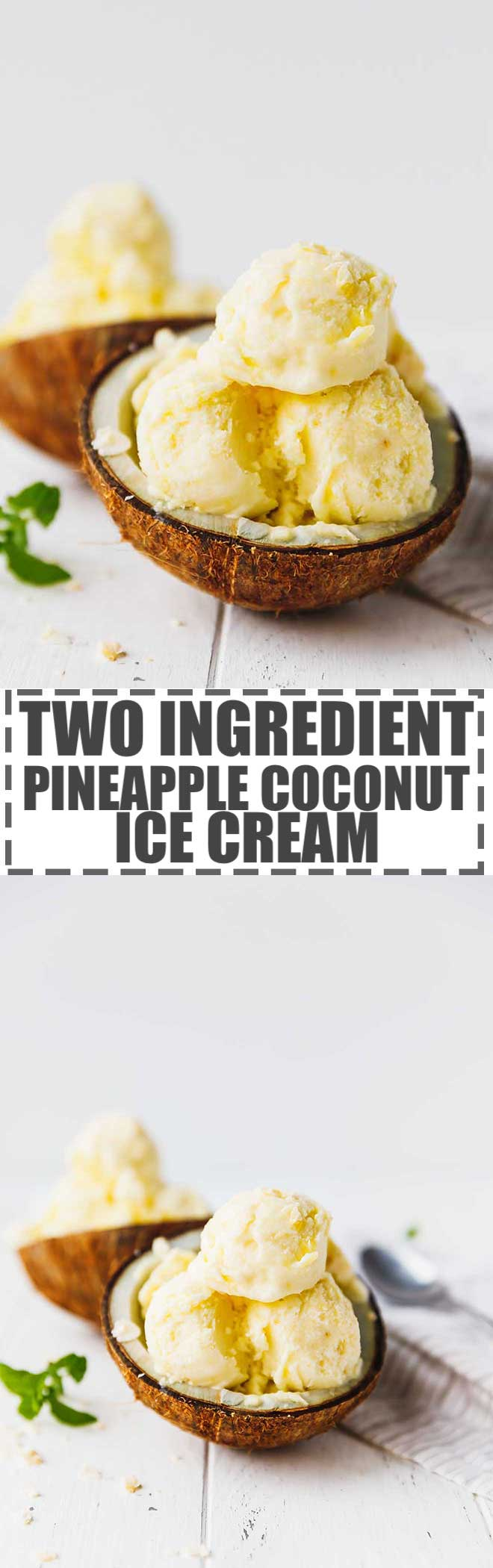 Make the best homemade two-ingredient Pineapple Coconut Ice Cream with full fat canned coconut milk and frozen pineapple chunks in a food processor. Perfect for a quick summer treat.